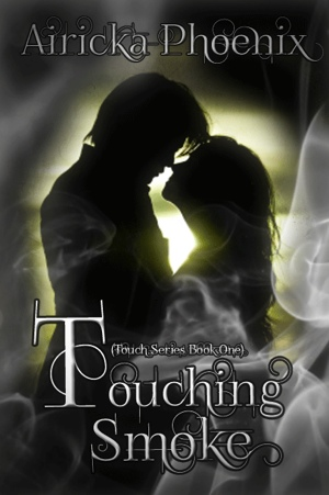 Airicka Phoenix's Touching Smoke will be released at the end of July 2012.