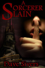 Book cover to A Sorcerer Slain by Dave Sivers