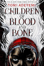 Book cover to Children of Blood and Bone by Tomi Adeyemi